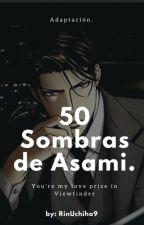 50 Sombras de Asami. by RinUchiha9