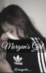 Morgan's girl- Morgan Hudson// by magwho_