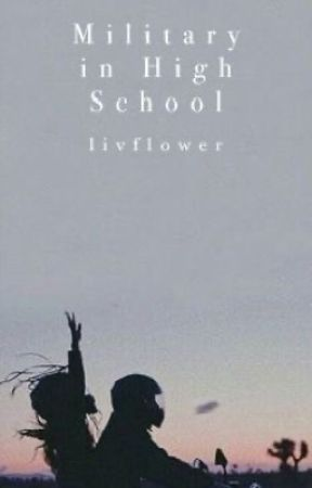 Military in High School ✓ by livflower