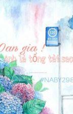 Oan Gia ! Anh Là Tổng Tài Sao by Naby298