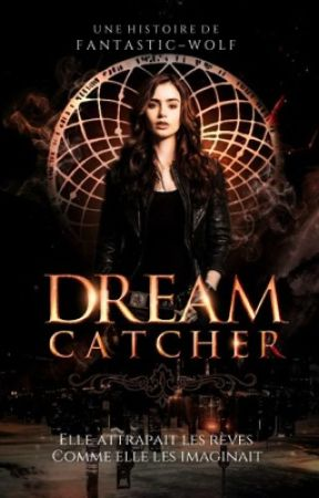 Dreamcatcher [Tome 1] by fantastic-wolf