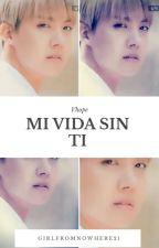 Mi Vida Sin Ti Vhope/Yoonseok  by girlfromnowhere21