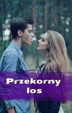 Przekorny los (1,2) by syska1512