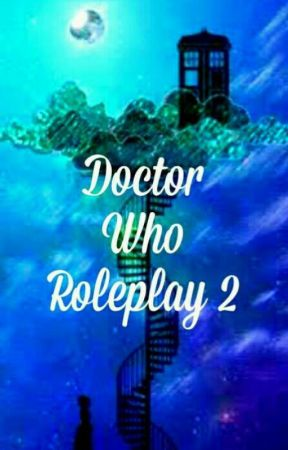 Doctor Who Roleplay 2  by 1EnsignGemma