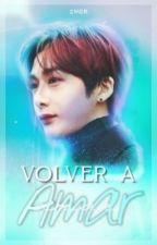 Volver a amar ; 2won  by QueenOfChae