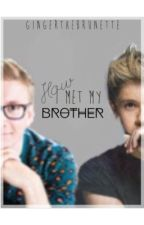How I Met My Brother - A Niall Horan and Tyler Oakley Fanfiction by GingerTheBrunette