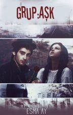 Grup: Aşk by storyydarkness