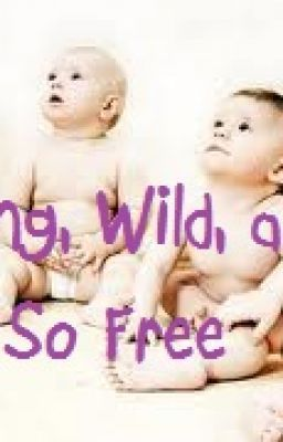 Young, Wild, and Not So Free