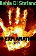 No Explanations - L'inizio by booklover_ilenia