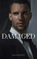 Damaged by dancerforlife510
