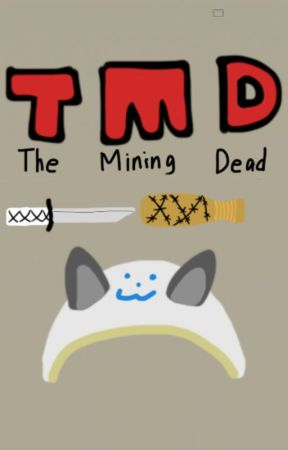 The Mining Dead (A Minecraft Walking Dead Story) by Yama_Meowkins14