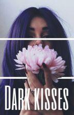 Dark Kisses by Marie_Horan1234