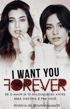 I WANT YOU FOREVER by kccetrouxa