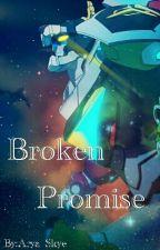 Broken Promise (Voltron Legendary Defender) (Wattys 2017) by Arya_Skye
