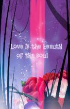 Love Is The Beauty of The Soul[Islamic true story] by Muslimondeen
