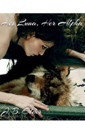 His Luna, Her Alpha by SilverEnila18
