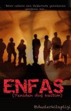ENFÂS (Yeniden doğ kalbim!) by duslerkitapligi
