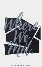 Where We Met. by SarrahSamadoni