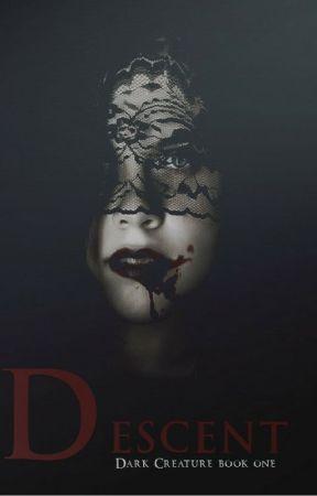 Descent [Dark Creature Series: 1] by ashlynndart
