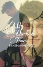 My Darkest Times (Shameron Fanfiction) by MMendes27