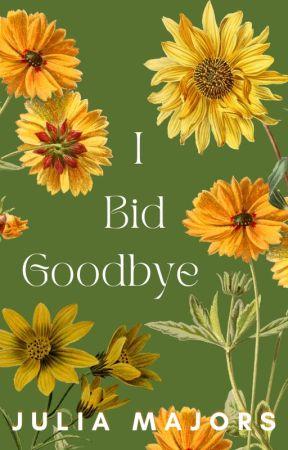I Bid Goodbye by 1bluewolf1