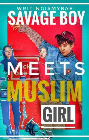 Savage Boy Meets Muslim Girl by Writing_Is_My_Bae