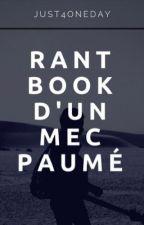 Rantbook d'un mec paumé by just4oneday