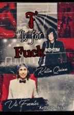 F is for Fuck | kellic by kellicIsPerfect