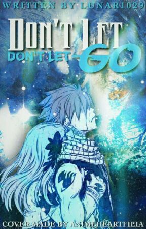 Fairy tail: Don't Let go -(1st book of the Chasing Stars series) by lunar1029