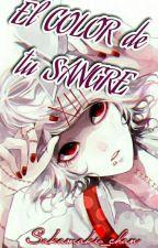El Color De Tu Sangre / Suzuya Juuzou y tu [EDITANDO] by Sakamaki_chan