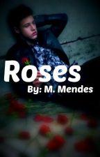 Roses (Shameron Fanfiction) by MMendes27