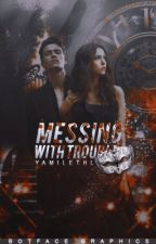 Messing With Trouble. (#Wattys2017) by yamilethl