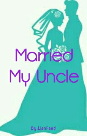 Married My Uncle by LianFand