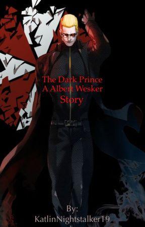 The Dark Prince A Albert Wesker Story by KatlinNightstalker19