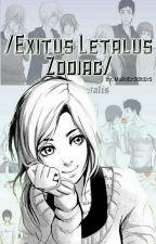 /Exitus Letalis Zodiac/ by MuRdErSiStErS