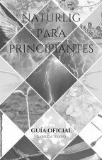 Naturlig para Principiantes by G_aby_