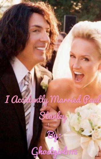 I Accidentally Married Paul Stanley Ghostgirl1115 Wattpad