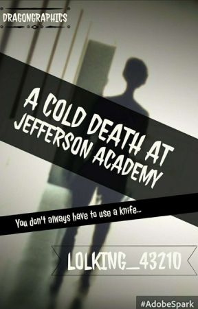 A Cold Death At Jefferson Academy by Lolking_43210