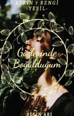 AŞKIN 7 RENGİ-YEŞİL-GÖZLERİNDE BOĞULDUĞUM by asosyalimbenn
