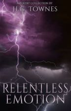 Relentless Emotion by HCTownes