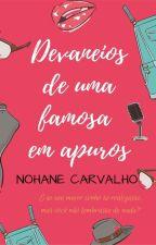 Devaneios de uma famosa em apuros by NohaneCarvalho