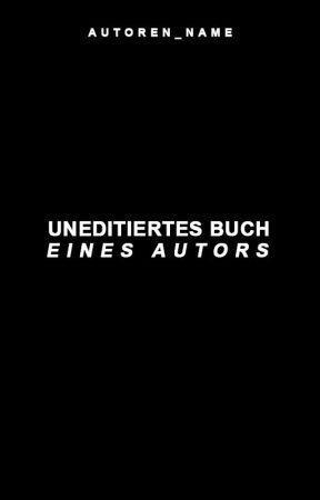 Uneditiertes Buch eines Autors by _keepitsimple