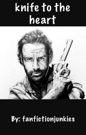 a knife to the heart; rick grimes by fanfictionjunkies