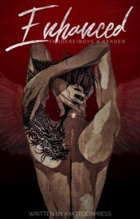 Enhanced | Yandere Boys x Reader by KyattoEmpress