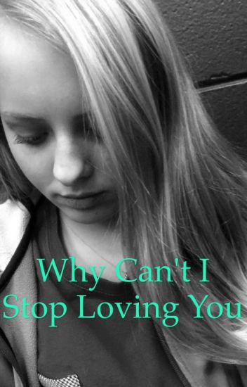 Why Can't I Stop Loving You?