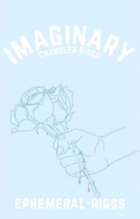 Imaginary » C.R by blueberrygrimes
