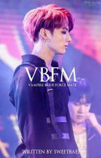 [COMPLETED]VAMPIRE BRIDE || FORCE MATE 18+ [JEONGGUK][PRIVATE] by sweetbae19