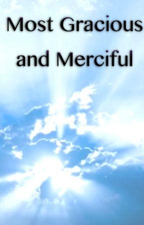 Most Gracious and Merciful by lovingFatherGrace