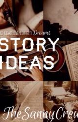 Story Ideas by TheSannyCrew