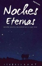 Noches Eternas by IsabellaAHT